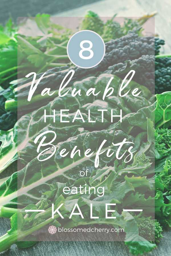 8 Valuable Health Benefits of Kale