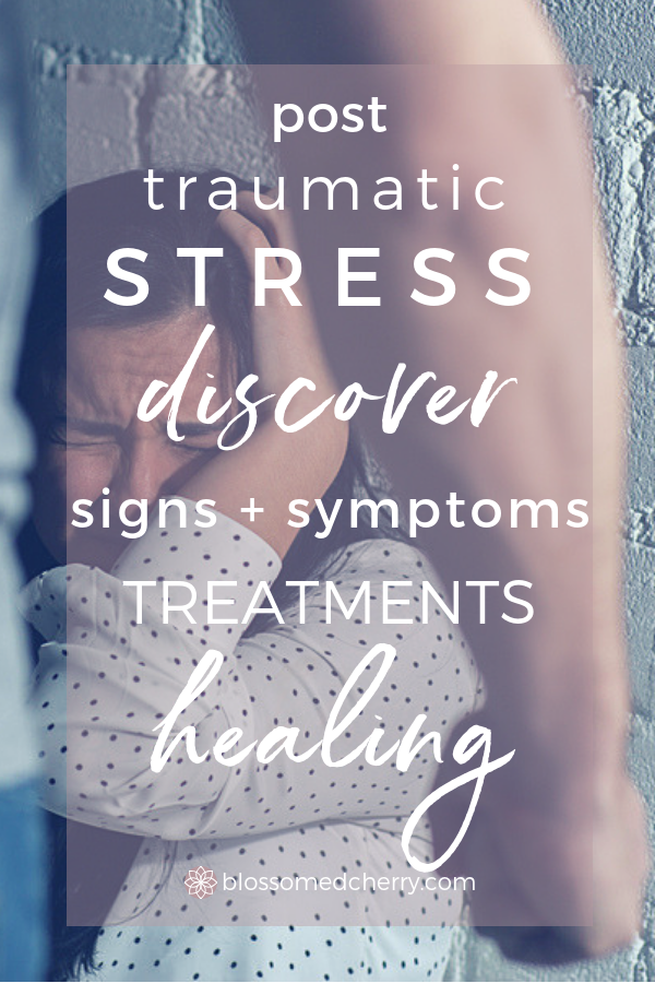 Post Traumatic Stress Signs and Symptoms Treatments Causes Risks Coping Healing