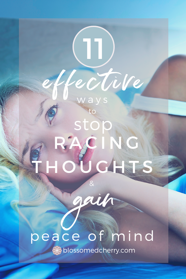 Stop Racing Thoughts with 11 Effective Remedies to Gain Peace of Mind