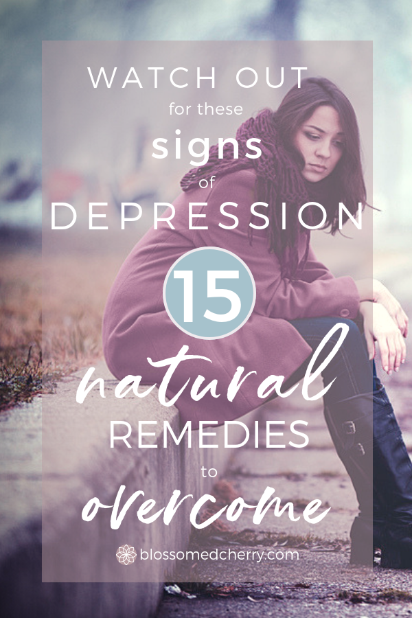 Signs of Depression to Watch Out For + 15 Natural Remedies to Overcome it!