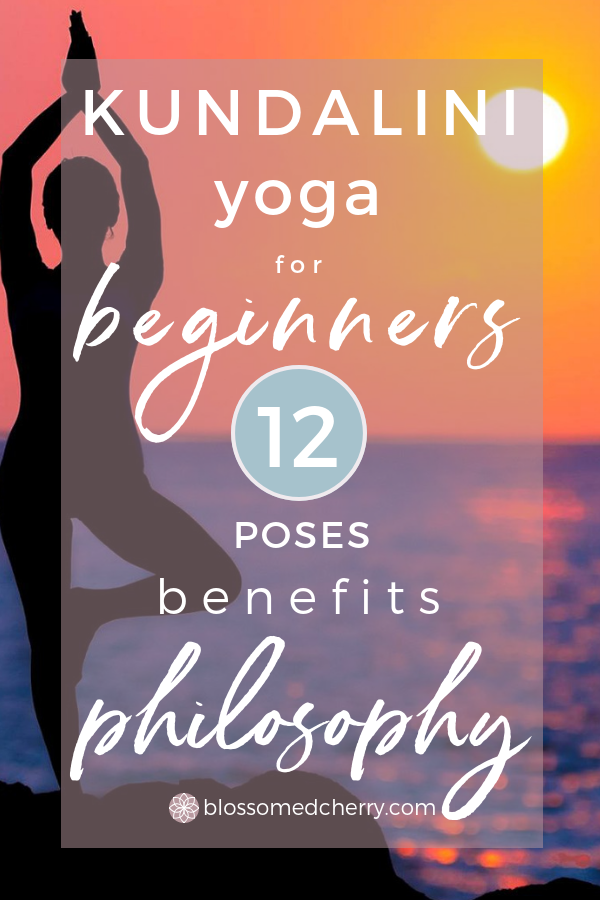 Kundalini Yoga for Beginners - Philosophy, Benefits, Poses, Kriyas